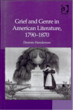From the Bibliography: Grief and Genre in American Literature, 1790-1870 (2011) by Desirée Henderson