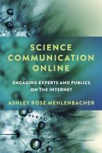 From the Bibliography: Science Communication Online: Engaging Experts and Publics on the Internet