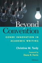 From the Bibliography: Beyond Convention: Genre Innovation in Academic Writing